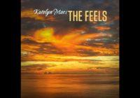 "Katelyn Macs Releases Her Sophomore Single ""The Feels"""