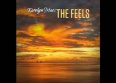 "Katelyn Macs Releases Her Sophomore Single ""The Feels"""